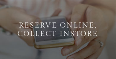 Reserve Online & Collect In-store